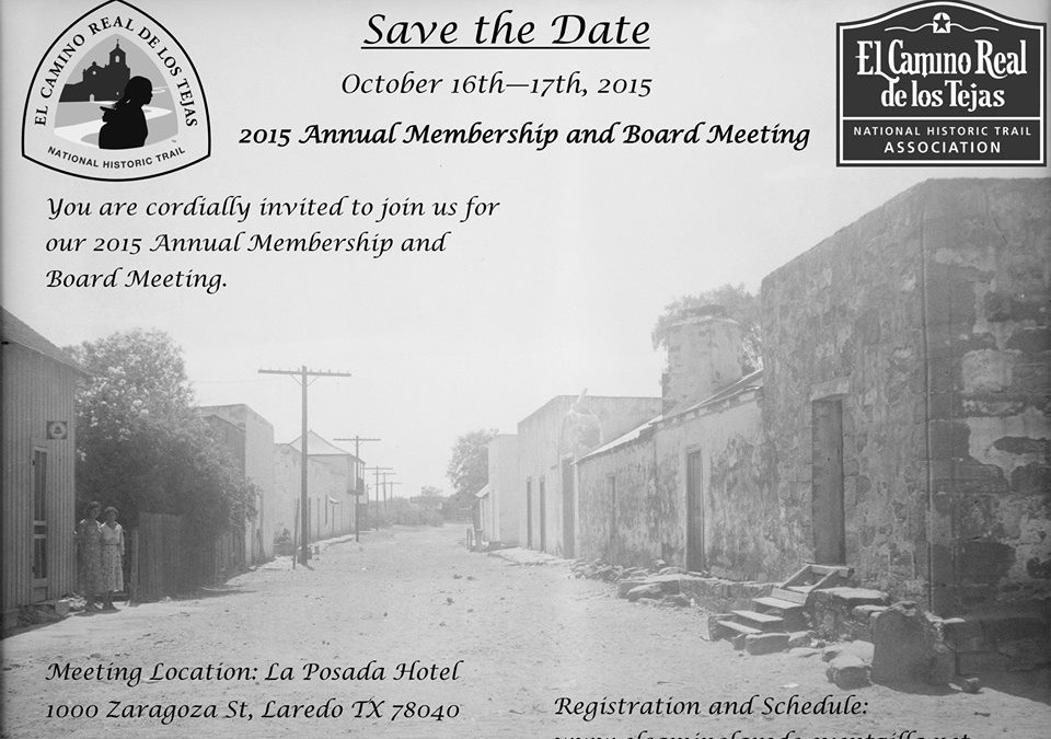 El Camino Real de los Tejas National Historic Trail Association is hosting its 2015 Annual Membership and Board Meeting