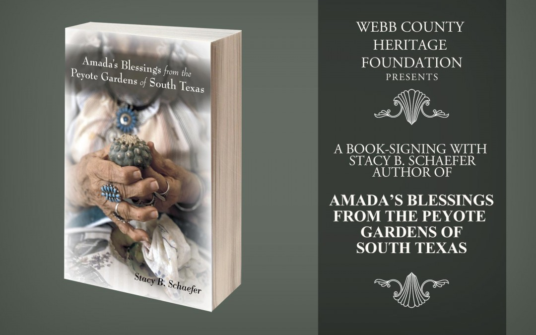 "Heritage Foundation Presents Book-Signing For ""Amada's Blessings From the Peyote Gardens of South Texas"""