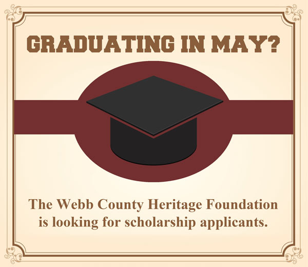 Webb County Heritage Foundation Seeking Scholarship Applicants