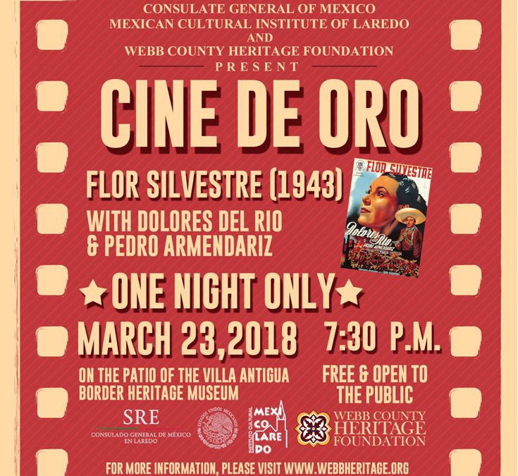 "Heritage Foundation and Consulate General of Mexico in Laredo Present Classic Mexican Film, ""Flor Silvestre"" Under The Stars"