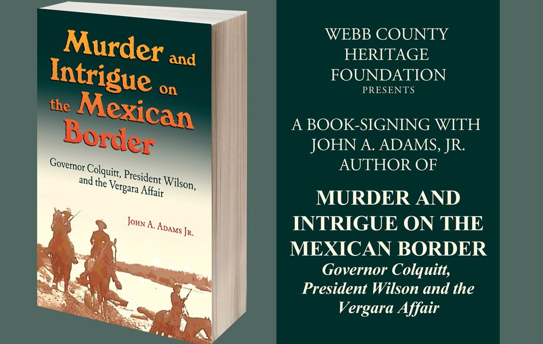 "Heritage Foundation Presents Book-Signing for John A. Adams, Jr.'s ""Murder and Intrigue on the Mexican Border"""