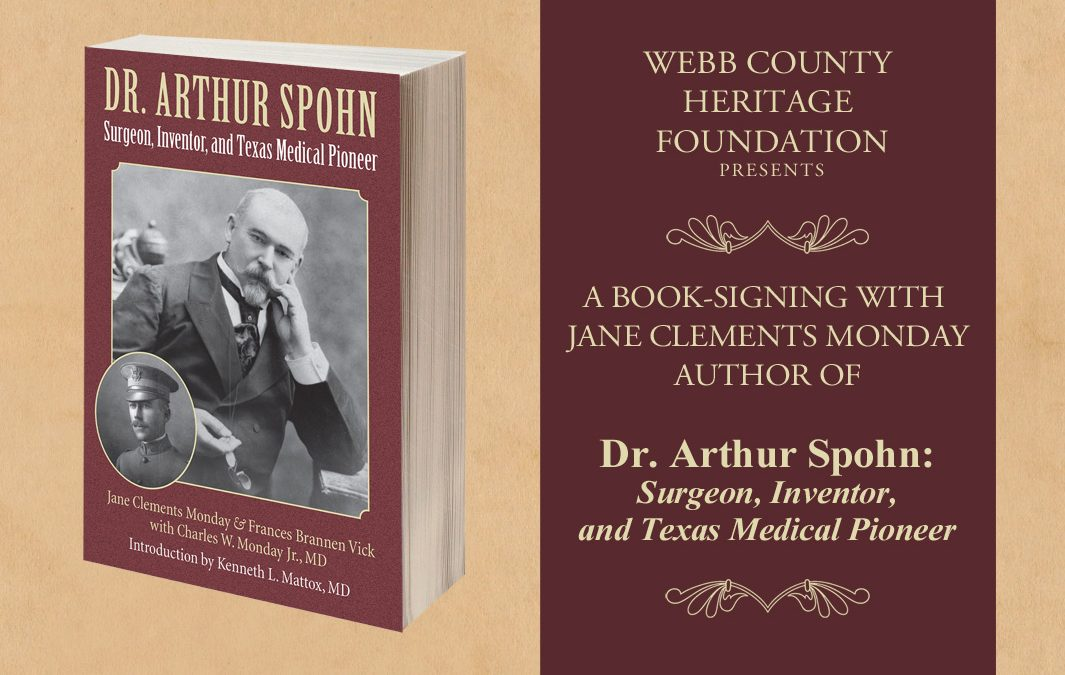 "Book-Signing  for Jane Clements Monday's  ""Dr. Arthur Spohn: Surgeon, Inventor, and Texas Medical Pioneer"""