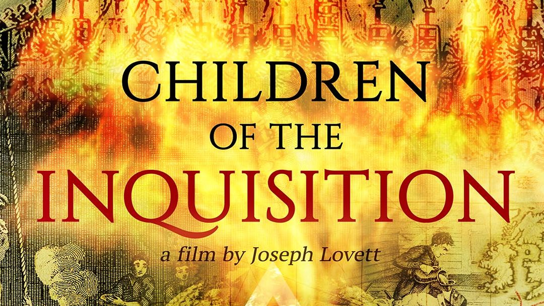 "Heritage Foundation Presents Online Screening of Documentary Film – ""Children of the Inquisition"""