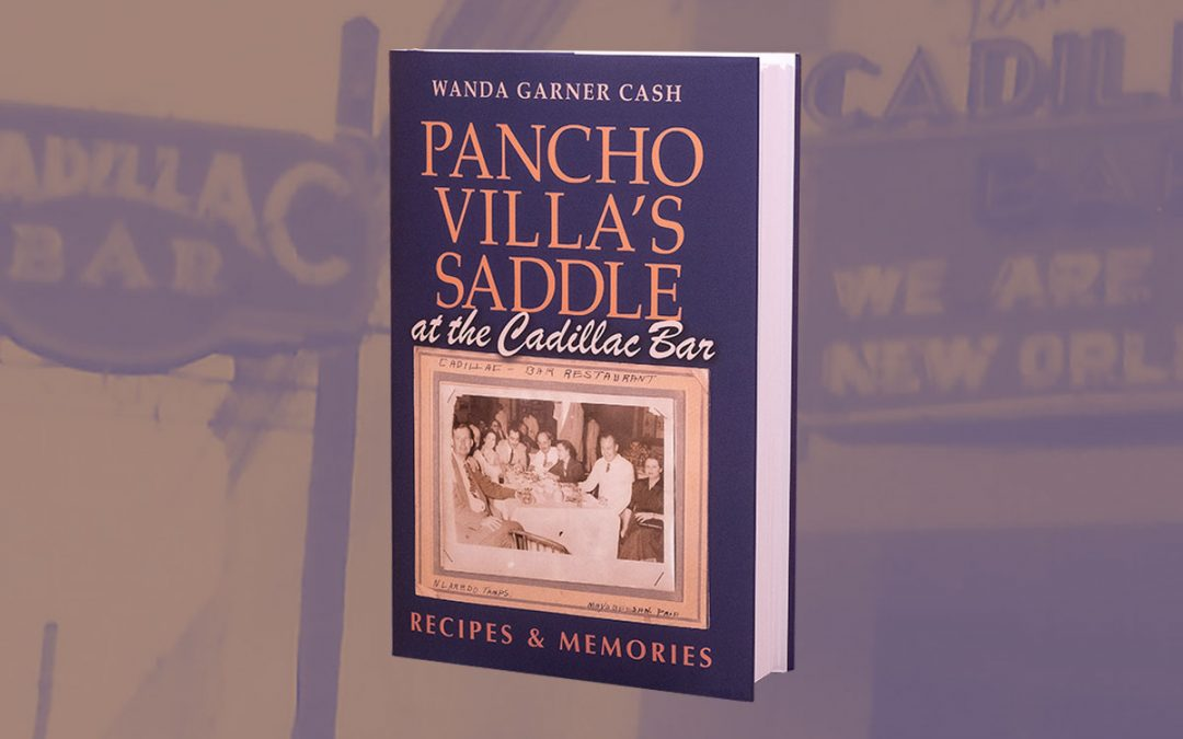 Pancho Villa's Saddle at the Cadillac Bar – Recipes and Memories